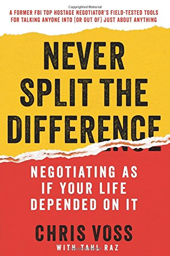 Never Split the Difference: Negotiating As If Your Life Depended On It ISBN-13 9780062407801