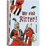 Wir sind Ritter! - Hildegard Toma