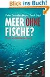 Meer ohne Fische?: Profit und Weltern...