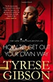 Tyrese Gibson How To Get Out Of Your Own Way by Gibson, Tyrese Reprint Edition (2012)