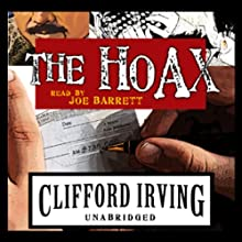 The Hoax (       UNABRIDGED) by Clifford Irving Narrated by Joe Barrett