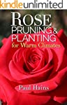 Rose Pruning and Planting for Warm Cl...