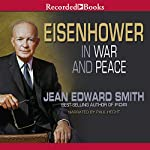 Eisenhower in War and Peace | Jean Edward Smith
