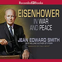 Eisenhower in War and Peace Audiobook by Jean Edward Smith Narrated by Paul Hecht