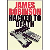 Hacked to Deathby James Robinson