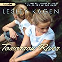 Tomorrow River (       UNABRIDGED) by Lesley Kagen Narrated by Lesley Kagen