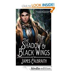 Free Kindle Book: The Shadow of Black Wings (The Year of the Dragon, Book 1), by James Calbraith. Publisher: Flying Squid; 1 edition (June 28, 2012)