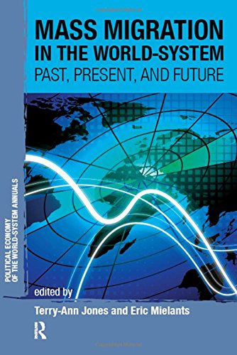 Mass Migration in the World-system: Past, Present, and Future (Political Economy of the World-System Annuals)