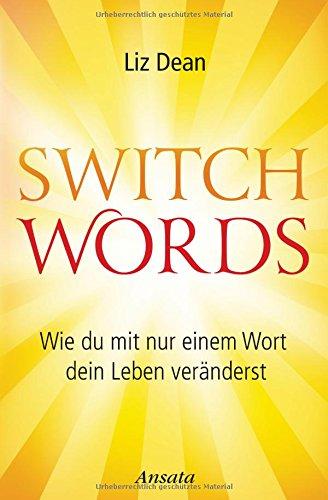 Switchwords-Wie-du-mit-nur-einem-Wort-dein-Leben-vernderst