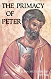 The Primacy of Peter: Essays in Ecclesiology and the Early Church