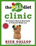 The G.I. Diet Clinic: Rick Gallop's Week-by-Week Guide to Permanent Weight Loss