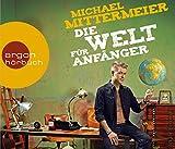 Michael Mittermeier 'Die Welt f�r Anf�nger'