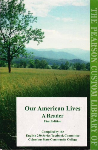 The Pearson Custom Library of American Literature Our American Lives a Reader, 1st Edition