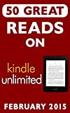 50 Great Reads on Kindle Unlimited (February 2015) (English Edition)