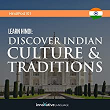 Learn Hindi: Discover Indian Culture & Traditions Lecture Auteur(s) :  Innovative Language Learning LLC Narrateur(s) :  HindiPod101.com