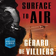 Surface to Air: A Malko Linge Novel Audiobook by Gérard de Villiers Narrated by Nicholas Guy Smith