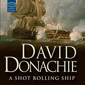 A Shot Rolling Ship: A John Pearce Novel | [David Donachie]