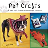 Pet Crafts: 28 Great Toys, Gifts and Accessories for Pet Lovers ~ Heidi Boyd