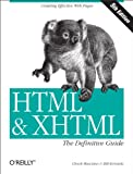 HTML &amp; XHTML: The Definitive Guide: The Definitive Guide (HTML &amp; XHTML: Definitive Guide)