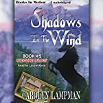 Shadows In The Wind: Cheyenne Trilogy, Book 2 (       UNABRIDGED) by Carolyn Lampman Narrated by Laurie Klein