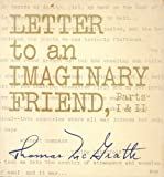 img - for LETTER TO AN IMAGINARY FRIEND, Parts I & II book / textbook / text book