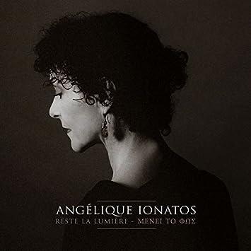 Angélique Ionatos – Reste la lumière