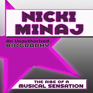 Nicki Minaj: An Unauthorized Biography Audiobook