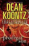 Dean Koontz Prodigal Son (Dean Koontz's Frankenstein, Book 1)