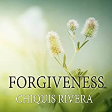 Forgiveness (       UNABRIDGED) by Chiquis Rivera Narrated by Arika Rapson