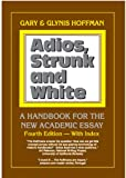 Adios, Strunk and White: A Handbook for the New Academic Essay 4th ed.
