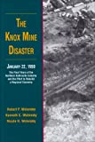 img - for The Knox Mine Disaster: The Final Years of the Northern Anthracite Industry and the Effort to Rebuild a Regional Economy book / textbook / text book