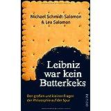 """Leibniz war kein Butterkeks: Den gro�en und kleinen Fragen der Philosophie auf der Spurvon """"Michael Schmidt-Salomon"""""""