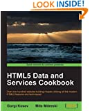 HTML5 Data and Services Cookbook