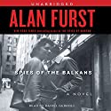 Spies of the Balkans (       UNABRIDGED) by Alan Furst Narrated by Daniel Gerroll