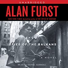 Spies of the Balkans Audiobook by Alan Furst Narrated by Daniel Gerroll
