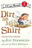 Dirt on My Shirt: Selected Poems (I Can Read Level 2)