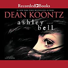 Ashley Bell (       UNABRIDGED) by Dean Koontz Narrated by Suzy Jackson