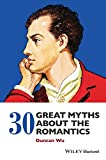img - for 30 Great Myths about the Romantics book / textbook / text book