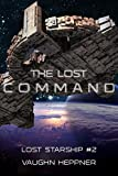 The Lost Command (Lost Starship Series Book 2)