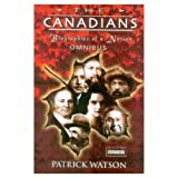 img - for The Canadians: Biographies of a Nation Omnibus (3 Volumes) (Volume I) book / textbook / text book