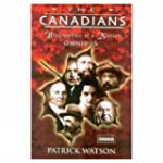 The Canadians: Biographies of a Nation
