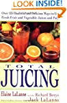 Total Juicing: Over 125 Healthful and...