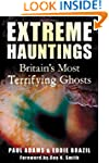 Extreme Hauntings: Britain's Most Ter...