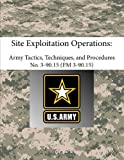 Site Exploitation Operations: Army Tactics, Techniques, and Procedures - Attp 3-90.15 (Fm 3-90.15) (1304094227) by The Army, Department Of