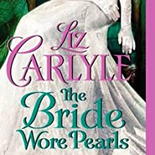 The Bride Wore Pearls: Fraternitas Aureae Crucis, Book 3 Audiobook by Liz Carlyle Narrated by Angele Masters