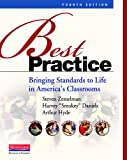 Best Practice, Fourth Edition: Bringing Standards to Life in Americas Classrooms