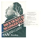 Your Ticket Is No Longer Valid (0807608386) by Romain Gary