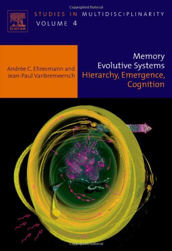 Memory Evolutive Systems; Hierarchy, Emergence, Cognition, Volume 4 (Studies in Multidisciplinarity)