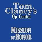 Mission of Honor: Tom Clancy's Op-Center #9 | Tom Clancy,Steve Pieczenik,Jeff Rovin