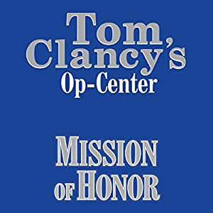 Mission of Honor: Tom Clancy's Op-Center #9 Hörbuch